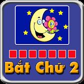 Bat Chu 2 - Duoi Hinh Bat Chu