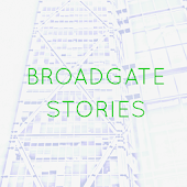 Broadgate Stories