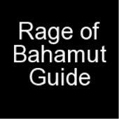 Complete Rage of Bahamut Guide