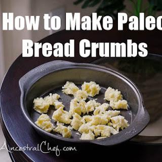 How to Make Paleo Bread Crumbs