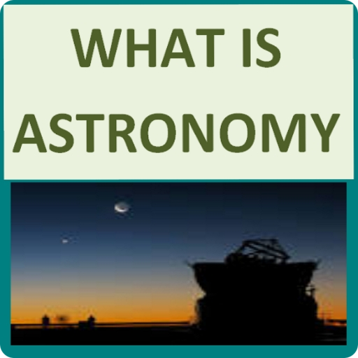 What Is Astronomy