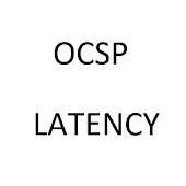 OCSP Latency