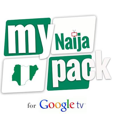 My Naija Pack for GoogleTV