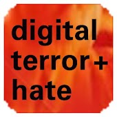 Digital Terrorism & Hate