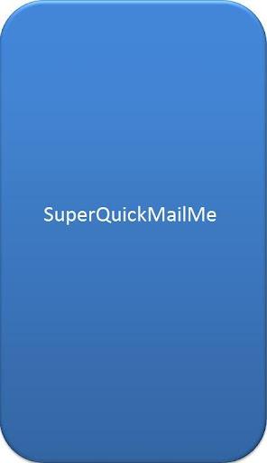 SuperQuickMailMe