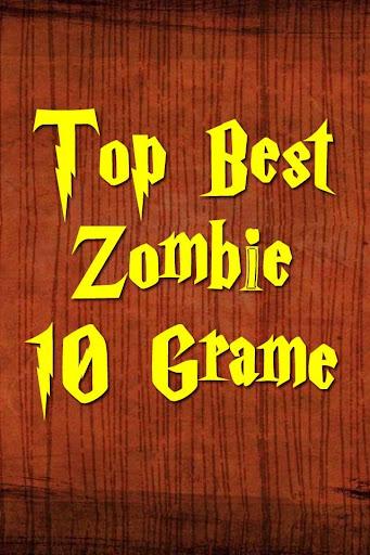 Top Best Zombie 10 Grame