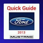 Quick Guide 2013 Ford Mustang
