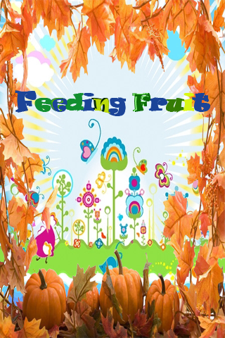 Feeding Fruit