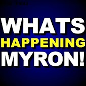 What's Happening Myron