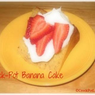 Crock-Pot Banana Cake.