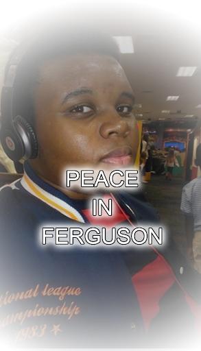 Peace in Ferguson Missouri