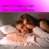 How to Make a Man Fall in Love