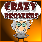 Crazy Proverbs