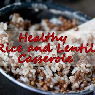 Quick Healthy Lentil and Rice Casserole.