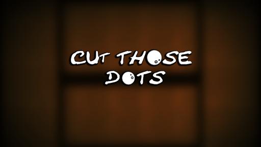 Cut Those Dots