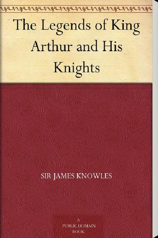 The Legends Of King Arthur