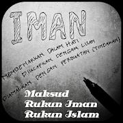 Makna Rukun Iman & Islam