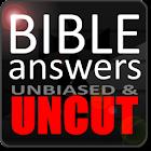 Bible Answers Unbiased & UNCUT icon