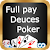 Full Pay Deuces Poker file APK for Gaming PC/PS3/PS4 Smart TV