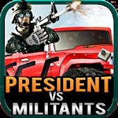 President Vs Militants