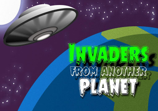 Invaders from another Planet
