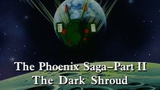 Phoenix Saga Part 2: The Dark Shroud