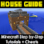House Guide + Minecraft Cheats