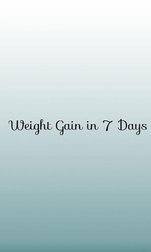 Weight Gain in 7 Days