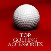 Top Golfing Accessories