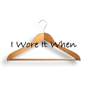 I Wore It When