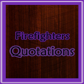 Firefighters Quotes