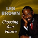 Choosing Your Future (L Brown)