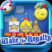 Wake the Royalty
