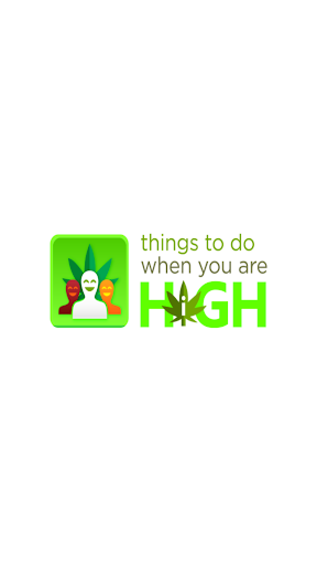 Things to Do When You are High