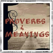 Proverbs and Meanings