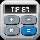 Tip 'Em! Tip Calculator