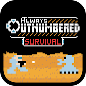 Always Outnumbered: Survival