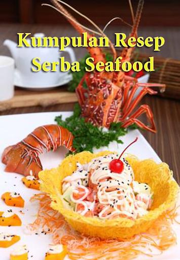 Kumpulan Resep Serba Seafood