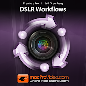 Premiere Pro 5 DSLR Workflows