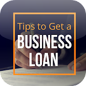 Tips to Get a Business Loan