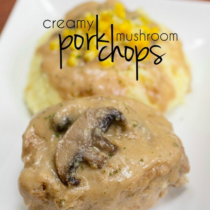 Homemade Creamy Mushroom Crock Pot Pork Chops Recipe
