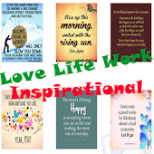 Love Life Work Inspirational