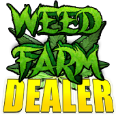 Weed Farm Dealer Android APK Download Free By Grow Brothers