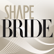 SHAPE Bride