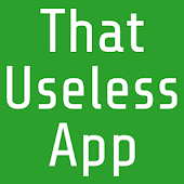 That Useless App