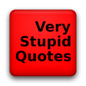 Very Stupid Quotes