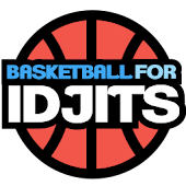 Basketball For Idjits