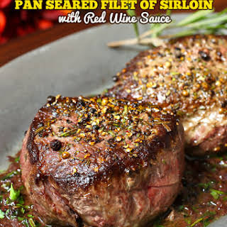 Pan Seared Filet of Sirloin Steaks with Red Wine Sauce.