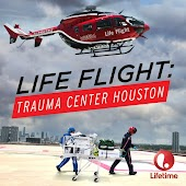 Life Flight: Trauma Center Houston