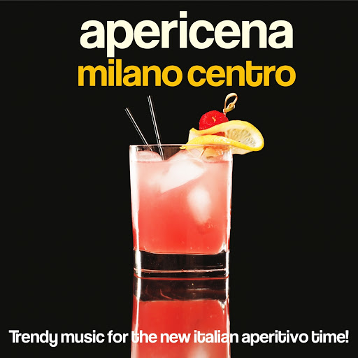 Apericena Milano centro (Trendy Music for the New Italian Aperitivo Time!)
